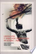Liberación y derechos territoriales en Ucayali-Perú
