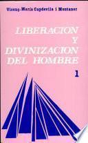 Liberación y divinización del hombre