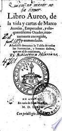 Libro Aureo, de la vida y cartas de Marco Aurelio, Emperador, y eloquentissimo Orador