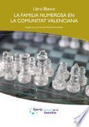 Libro Blanco. La familia numerosa en la Comunidad Valenciana