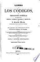 Libro de los códigos, ó, Prenociones sintéticas de codificacion romana, canónica, española y mexicana