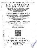 Libro intitulado la conseruacion de la salud del cuerpo y del alma, etc
