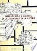 Libros de viaje y viajeros en la literatura y en la historia