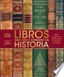 Libros Que Han Cambiado la Historia