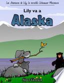 Lily Va a Alaska