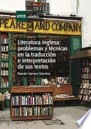 Literatura inglesa: problemas y técnicas en la traducción e interpretación de sus textos