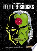 Lo mejor de Tharg's Future Shocks / The Best of Tharg's Future Shocks