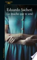 Lo Mucho Que Te Amé / How Much I Loved You