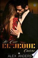Lo Que El Jeque Quiere (BDSM, Macho alfa dominante, Literatura erótica sobre sumisión femenina)