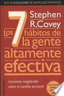 Los 7 habitos de la gente altamente efectiva/ The Seven Habits of the Highly Effective People