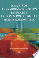 Los aditivos en la alimentación de los españoles y la legislación que regula su autorización y uso 2ª Edición y libro de Anexo 2ª Edición.