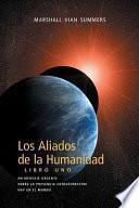 Los Aliados de la Humanidad Libro Uno