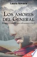 Los amores del general (Cuando te vuelva a ver 1)