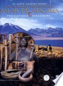Los antiguos habitantes del Salar de Atacama