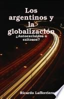 Los argentinos y la globalización - ¿autoexcluidos o exitosos?