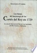 Los bienes del mayorazgo de los Cortés del Rey en 1729