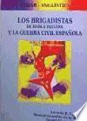 Los brigadistas de habla inglesa y la Guerra Civil española