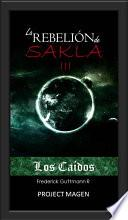 Los Caídos - La Rebelión de Sakla III