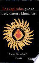 Los capítulos que se le olvidaron a Montalvo