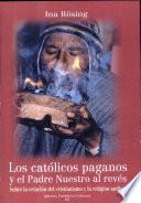 Los católicos paganos y el Padre Nuestro al revés