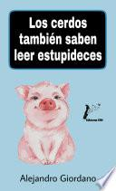 Los cerdos también saben leer estupideces