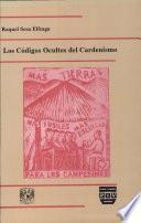 Los códigos ocultos del cardenismo