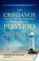 Los Cristianos en Un Mundo Perverso