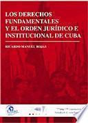 Los Derechos Fundamentales y el Orden Jurídico e Institucional de Cuba