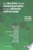 Los desafíos de las emancipaciones en un contexto militarizado