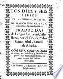 Los diez y seis libros de las epistolas o cartas de Marco Tulio Ciceron, vulgarmente llamadas familiares