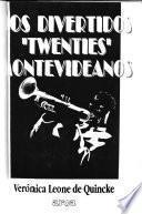Los divertidos twenties montevideanos