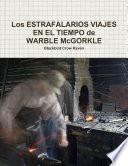Los ESTRAFALARIOS VIAJES EN EL TIEMPO de WARBLE McGORKLE