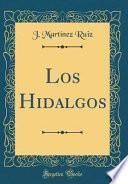 Los Hidalgos (Classic Reprint)