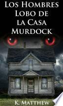 Los Hombres Lobo de la Casa Murdock