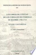 Los libros de cuentas de los corrales de comedias de Madrid, 1706-1719