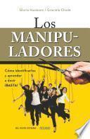 Los manipuladores: Cómo identificarlos y aprender a decir ¡Basta!
