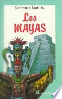 Los Mayas : vida, cultura y arte a través de un personaje de su tiempo
