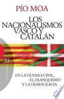 Los nacionalismos vasco y catalán en la Guerra Civil, el franquismo y la democracia