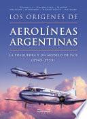 Los orígenes de Aerolíneas Argentinas