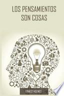 Los Pensamientos Son Cosas / Thoughts Are Things (Spanish Edition)