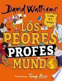 Los peores profes del mundo/ The World's Worst Teachers