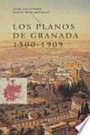 Los planos de Granada 1500-1909