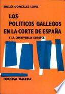 Los políticos gallegos en la corte de España y la convivencia europea