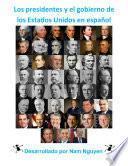 Los presidentes y el gobierno de los Estados Unidos en español