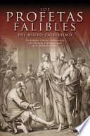 Los Profetas Falibles del Nuevo Calvinismo: Un Analisis, Critica y Exhortacion a la Doctrina Contemporanea de La Profecia Falible