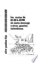 Los restos de Colon en Santo Domingo y otros apuntes colombinos