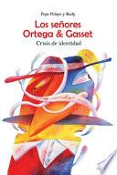 Los señores Ortega & Gasset