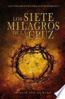 Los Siete Milagros de la Cruz