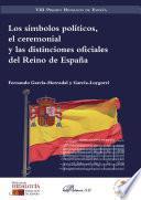 Los símbolos políticos, el ceremonial y las distinciones oficiales del Reino de España.
