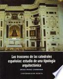 Los trascoros de las catedrales españolas